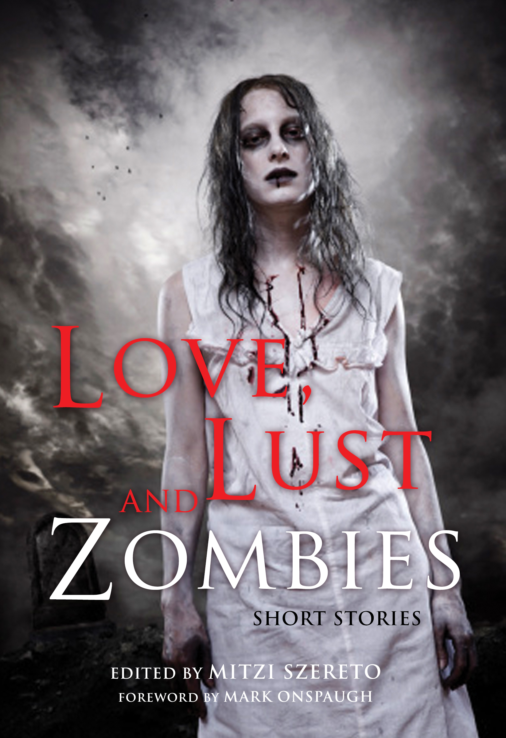 Love, Lust and Zombies: Short Stories