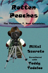 Rotten Peaches (The Thelonious T. Bear Chronicles)